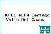 HOTEL ALFA Cartago Valle Del Cauca