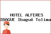 HOTEL ALFERES IBAGUE Ibagué Tolima