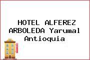 HOTEL ALFEREZ ARBOLEDA Yarumal Antioquia