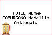 HOTEL ALMAR CAPURGANÁ Medellín Antioquia