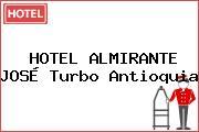 HOTEL ALMIRANTE JOSÉ Turbo Antioquia