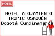 HOTEL ALOJAMIENTO TROPIC USAQUÉN Bogotá Cundinamarca