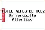 HOTEL ALPES DE HUEZ Barranquilla Atlántico
