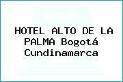 HOTEL ALTO DE LA PALMA Bogotá Cundinamarca