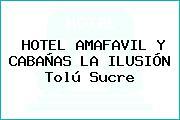HOTEL AMAFAVIL Y CABAÑAS LA ILUSIÓN Tolú Sucre