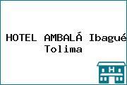 HOTEL AMBALÁ Ibagué Tolima