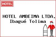 HOTEL AMBEIMA LTDA. Ibagué Tolima