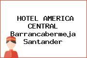 HOTEL AMERICA CENTRAL Barrancabermeja Santander