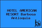 HOTEL AMERICAN RESORT Barbosa Antioquia