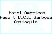 Hotel American Resort B.C.L Barbosa Antioquia