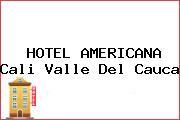 HOTEL AMERICANA Cali Valle Del Cauca