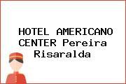 HOTEL AMERICANO CENTER Pereira Risaralda