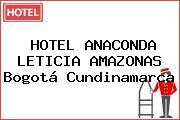 HOTEL ANACONDA LETICIA AMAZONAS Bogotá Cundinamarca
