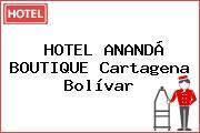HOTEL ANANDÁ BOUTIQUE Cartagena Bolívar