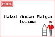 Hotel Ancon Melgar Tolima