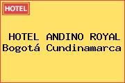 HOTEL ANDINO ROYAL Bogotá Cundinamarca