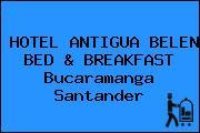 HOTEL ANTIGUA BELEN BED & BREAKFAST Bucaramanga Santander
