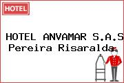 HOTEL ANVAMAR S.A.S Pereira Risaralda