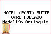 HOTEL APARTA SUITE TORRE POBLADO Medellín Antioquia