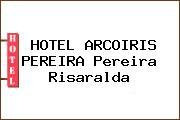 HOTEL ARCOIRIS PEREIRA Pereira Risaralda