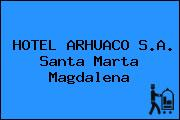 HOTEL ARHUACO S.A. Santa Marta Magdalena