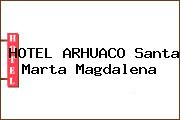 HOTEL ARHUACO Santa Marta Magdalena