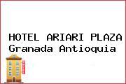 HOTEL ARIARI PLAZA Granada Antioquia