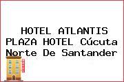 HOTEL ATLANTIS PLAZA HOTEL Cúcuta Norte De Santander