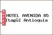 HOTEL AVENIDA 85 Itagüí Antioquia