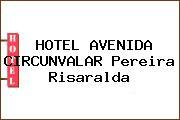 HOTEL AVENIDA CIRCUNVALAR Pereira Risaralda