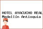 HOTEL AYACUCHO REAL Medellín Antioquia