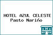 HOTEL AZUL CELESTE Pasto Nariño