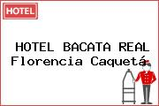 HOTEL BACATA REAL Florencia Caquetá