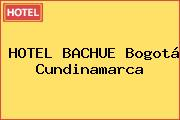 HOTEL BACHUE Bogotá Cundinamarca