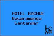 HOTEL BACHUE Bucaramanga Santander