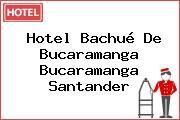 Hotel Bachué De Bucaramanga Bucaramanga Santander