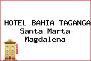 HOTEL BAHIA TAGANGA Santa Marta Magdalena