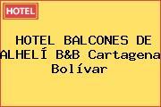 HOTEL BALCONES DE ALHELÍ B&B Cartagena Bolívar