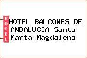 HOTEL BALCONES DE ANDALUCIA Santa Marta Magdalena
