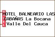 HOTEL BALNEARIO LAS CABAÑAS La Bocana Valle Del Cauca