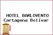 HOTEL BARLOVENTO Cartagena Bolívar