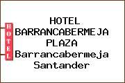 HOTEL BARRANCABERMEJA PLAZA Barrancabermeja Santander