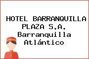 HOTEL BARRANQUILLA PLAZA S.A. Barranquilla Atlántico