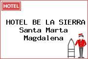 HOTEL BE LA SIERRA Santa Marta Magdalena