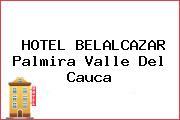HOTEL BELALCAZAR Palmira Valle Del Cauca