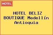 HOTEL BELIZ BOUTIQUE Medellín Antioquia