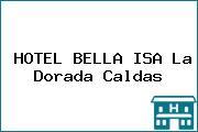 HOTEL BELLA ISA La Dorada Caldas