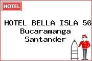 HOTEL BELLA ISLA 56 Bucaramanga Santander
