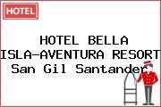 HOTEL BELLA ISLA-AVENTURA RESORT San Gil Santander