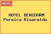 HOTEL BENIDORM Pereira Risaralda
